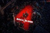 Left 4 Dead'i geliştiren stüdyonun yeni oyunu Back 4 Blood'ın çıkış tarihi açıklandı